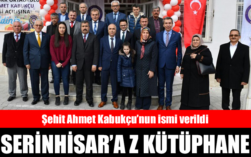 Serinhisar Ahmet Kabukçu Z Kütüphanesi açıldı