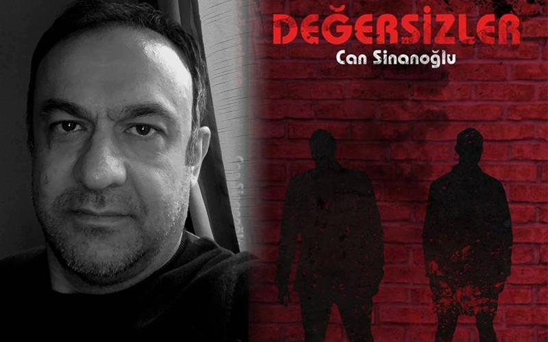 """Can Sinanoğlu'ndan """"Değersizler"""" romanı"""