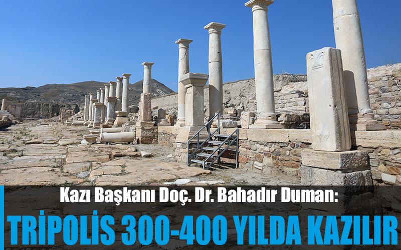 Doç. Dr. Duman: Tripolis kazıları 300-400 yılda tamamlanır