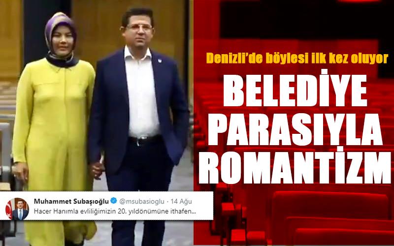 Subaşıoğlu'nun belediye parasıyla romantizmi