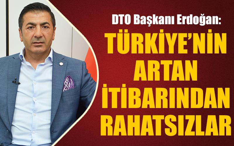 Erdoğan: Yabancılar Türkiye'nin artan itibarından rahatsız