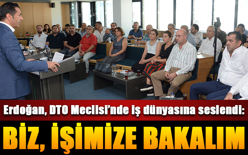 Erdoğan: İşimize bakalım