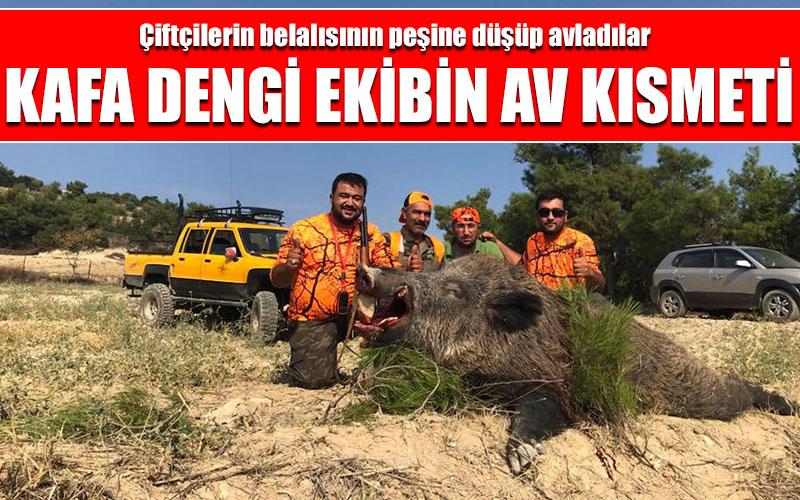 Kafa Dengi ekibin kısmetine dev domuz düştü