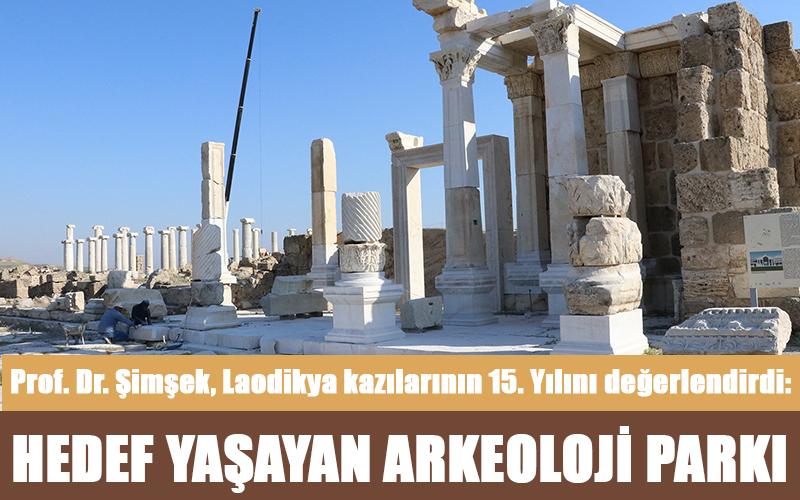 Laodikya'da hedef yaşayan arkeoloji parkı