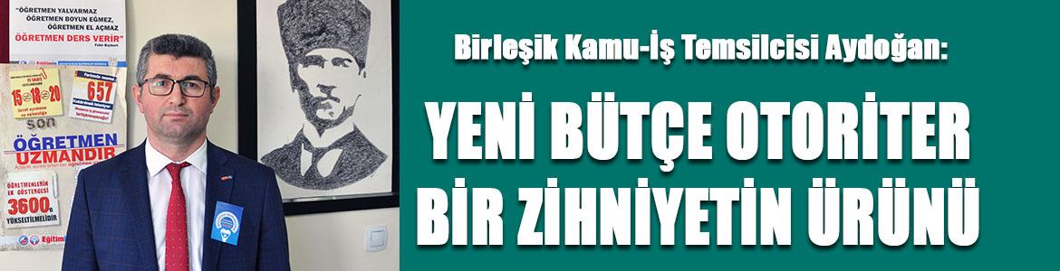 Aydoğan: Yeni bütçe otoriter bir zihniyetin ürünü