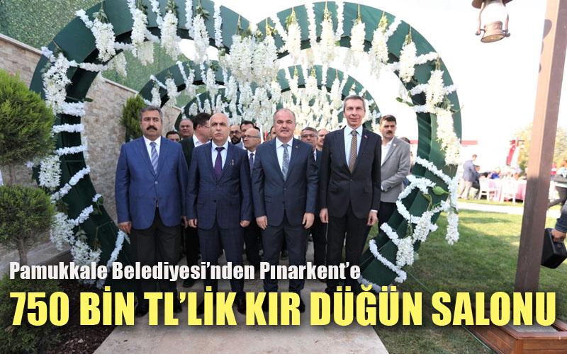 Pamukkale Belediyesi Kır Düğün Salonu açıldı