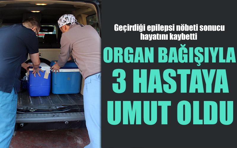 Organ bağışıyla 3 hastaya yeni hayat