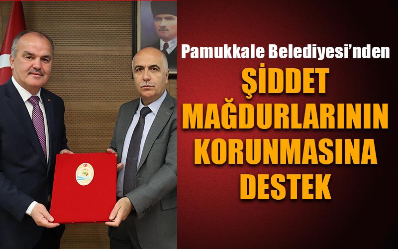 Pamukkale Belediyesi'nden şiddet mağdurlarının korunmasına destek