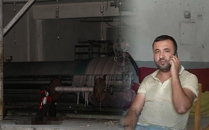 Dokuma makinesine kolunu kaptıran iş yeri sahibi öldü